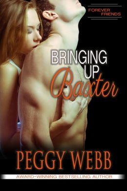 Bringing Up Baxter (Forever Friends, Book 3 of 4)