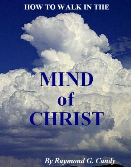 How to Walk in the Mind of Christ