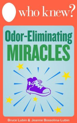 Who Knew? Odor-Eliminating Miracles: Get Rid of Bad Smells from Pets, Food, Smoke, and More, and Make Your Own Air Fresheners