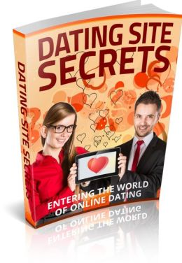 Dating Site Secrets - Entering The World Of Online Dating