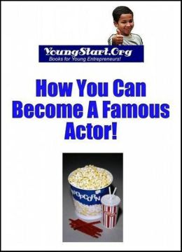 YoungStart.Org: How You Can Become A Famous Actor!