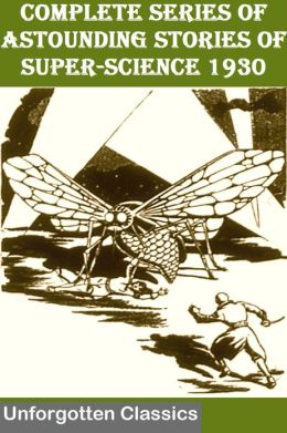 COMPLETE SERIES OF ASTOUNDING STORIES OF SUPER-SCIENCE 1930 with original illustrations (plus EXTRA JANUARY 1931 ISSUE)
