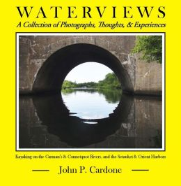 WATERVIEWS: A Collection of Photographs, Thoughts, & Experiences