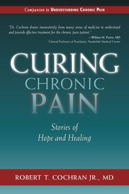 Curing Chronic Pain: Stories of Hope and Healing
