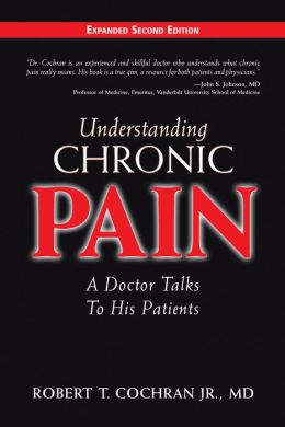 Understanding Chronic Pain: A Doctor Talks to His Patients