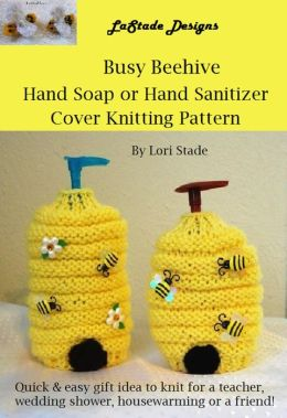 Busy Beehive Hand Soap or Hand Sanitizer Cover Knitting Pattern