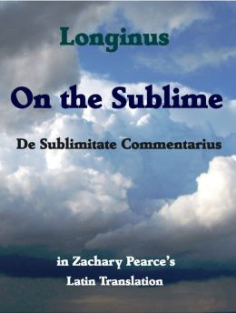 Longinus On the Sublime in Zachary Pearce's Latin Translation