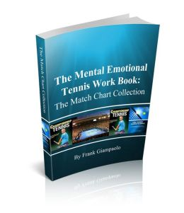 The Mental Emotional Tennis Work Book: The Match Chart Collection