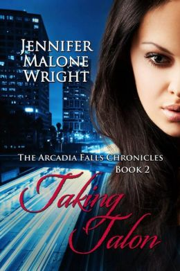 Taking Talon (The Arcadia Falls Chronicles 2)