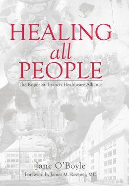 Healing All People: The Roper St. Francis Healthcare Alliance