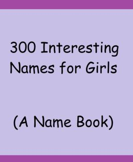 300 Interesting Names for Girls