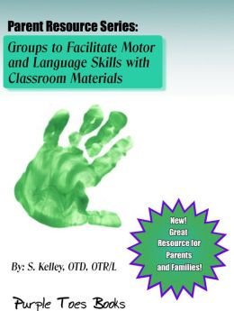 Activities to Facilitate Motor and Language Skills with Household Materials (Parent Resource Series, #1)