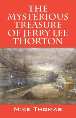The Mysterious Treasure of Jerry Lee Thorton