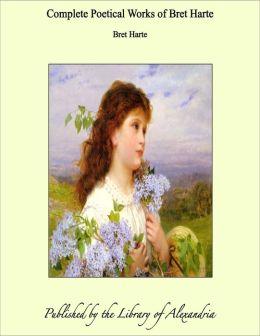 Complete Poetical Works of Bret Harte