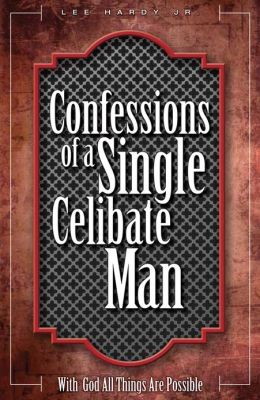 Confessions of a Single Celibate Man