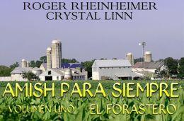 Amish Para Siempre - Volumen Uno - El Forastero