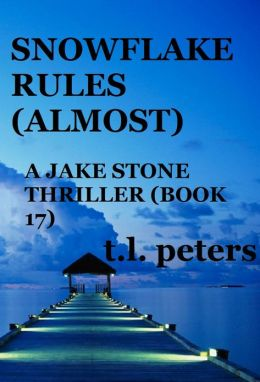 Snowflake Rules (Almost), A Jake Stone Thriller (Book 17)