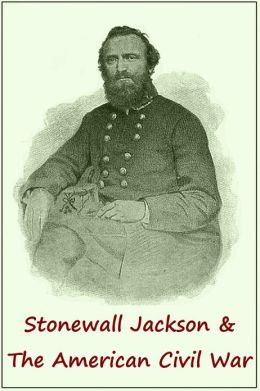 STONEWALL JACKSON & AMERICAN CIVIL WAR