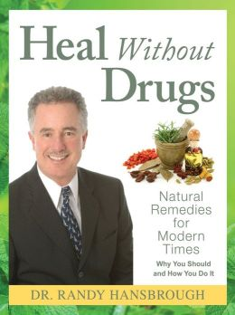 Heal Without Drugs: Natural Remedies for Modern Times