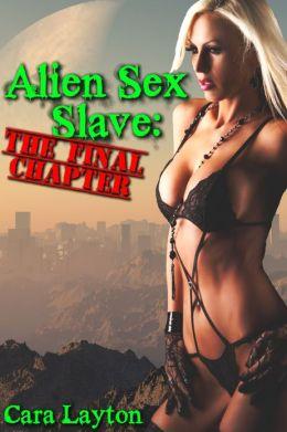 Alien Sex Slave: The Final Chapter (Bondage and Domination Erotica)