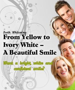 Teeth Whitening: From Yellow to Ivory White