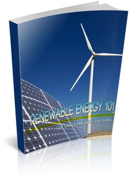Renewable Energy 101: Cut Cost and Save The Planet! (Brand New) AAA+++