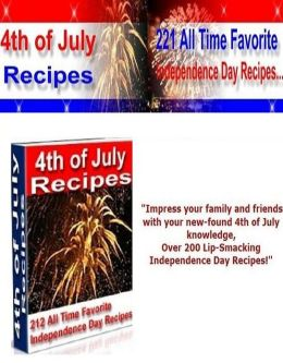 DIY Holiday Recipes Guide CookBook - 4th of July Recipes Cookbook - The tips and techniques necessary to make your Independence Day Recipes like those of a seasoned professional.