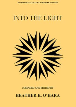 Into the Light: An Inspiring Collection of Frameable Quotes