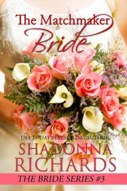 The Matchmaker Bride (The Bride Series, #3)