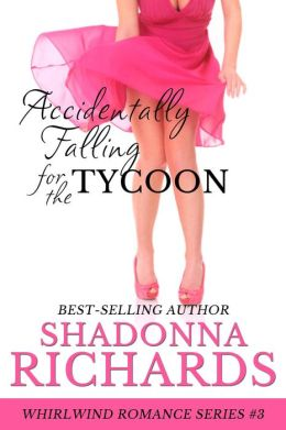 Accidentally Falling for the Tycoon (Whirlwind Romance, #3)