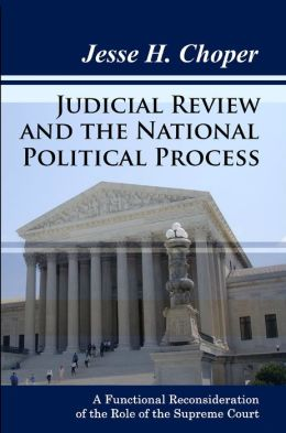 Judicial Review and the National Political Process: A Functional Reconsideration of the Role of the Supreme Court