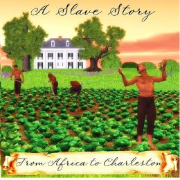 A Slave Story: From Africa to Charleston