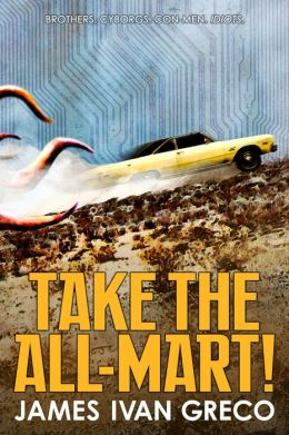 Reprobates of the Wasteland #1: Take the All-Mart!