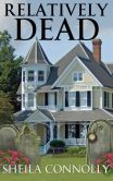 Book Cover Image. Title: Relatively Dead, Author: Sheila Connolly