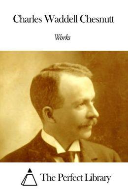 Works of Charles Waddell Chesnutt