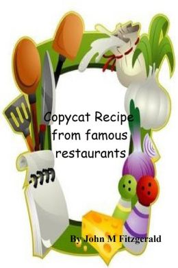 Copycat Recipe from famous restaurants
