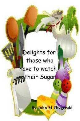 Delights for those who have to watch their Sugar