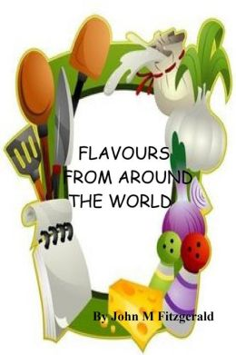 FLAVOURS FROM AROUND THE WORLD