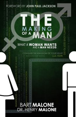 The Making Of A Man: What a Woman Wants and What a Man Needs
