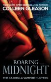 Book Cover Image. Title: Roaring Midnight, Author: Colleen Gleason