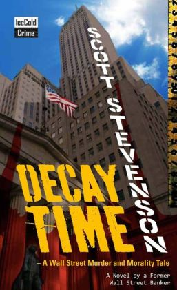 Decay Time - A Wall Street Murder and Morality Tale