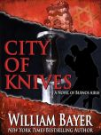 Book Cover Image. Title: City of Knives, Author: William Bayer