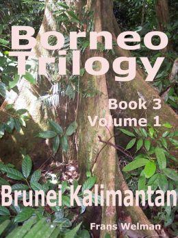 Borneo Trilogy Brunei: Volume 1