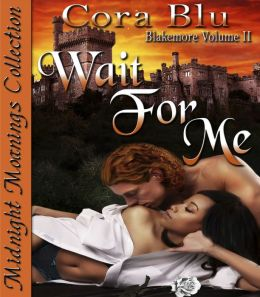 Wait For Me Blakemore Volume II