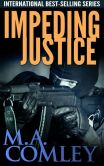 Book Cover Image. Title: Impeding Justice (Justice series, #2), Author: M A Comley