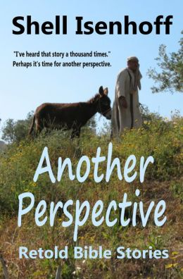 Another Perspective: Retold Bible Stories