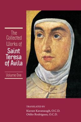 The Collected Works of St. Teresa of Avila Vol 1