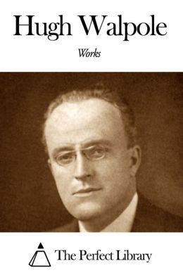 Works of Hugh Walpole