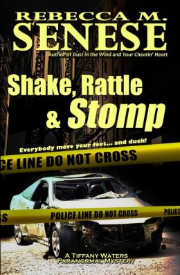 Shake, Rattle & Stomp: A Tiffany Waters Paranormal Mystery