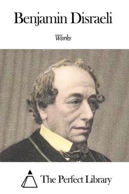 Works of Benjamin Disraeli